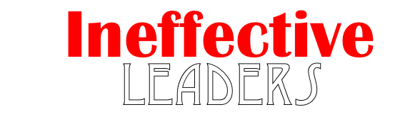 ineffective leaders
