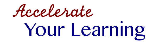 accelerate your learning